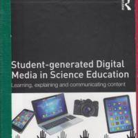Student-generated digital media in science education : learning, explaining and communicating conten