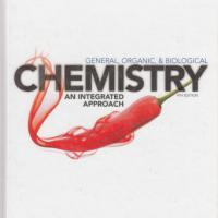 General, organic, and biological chemistry : an integrated approach